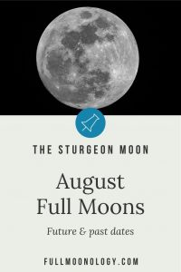 August Full Moons: the Sturgeon Moon. Past and Present
