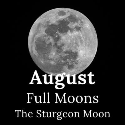 Full Moon August 2019 and beyond