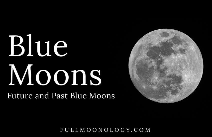 Photo of the full moon: blue moons future and past looking for when is the next blue moon?
