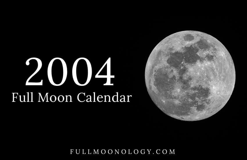 Full Moon Calendar 2004