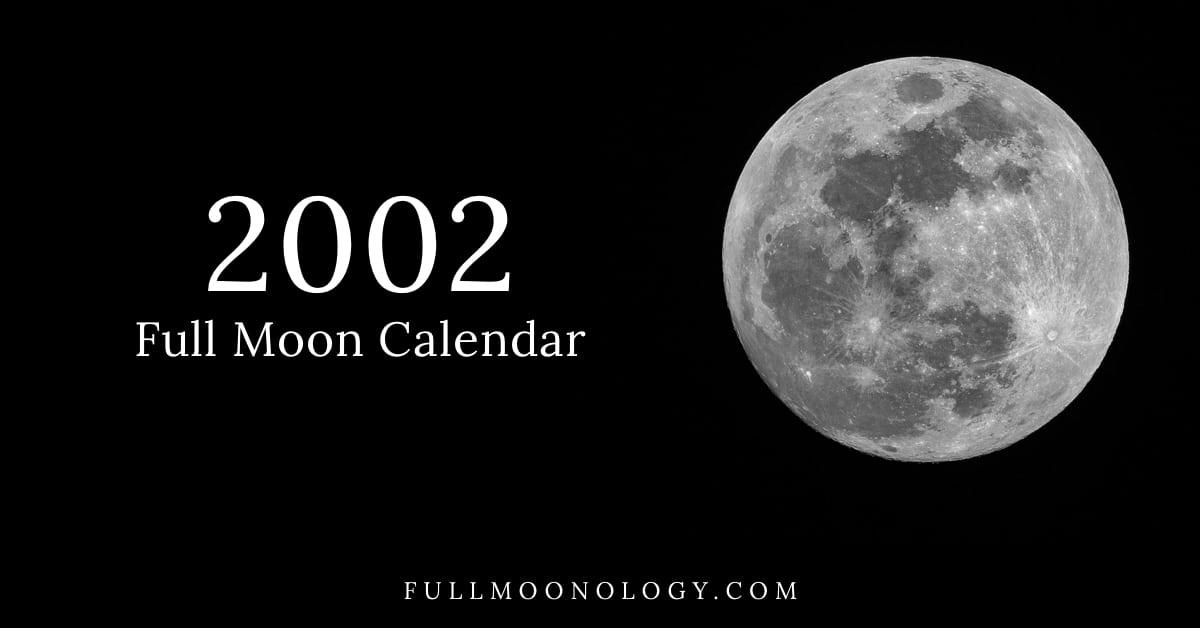 Utc 2022 Calendar.Full Moon Calendar 2002 Fullmoonology