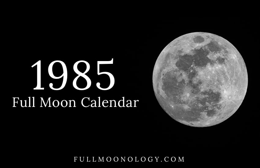 Photo of full moon with the words Full Moon Calendar 1985