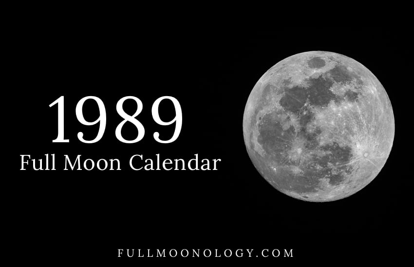 Photo of the full moon with the words Full Moon Calendar 1989