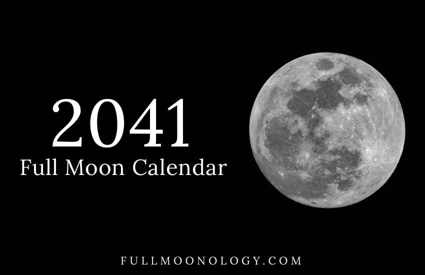 Photo of the full moon with the words Full Moon Calendar 2041