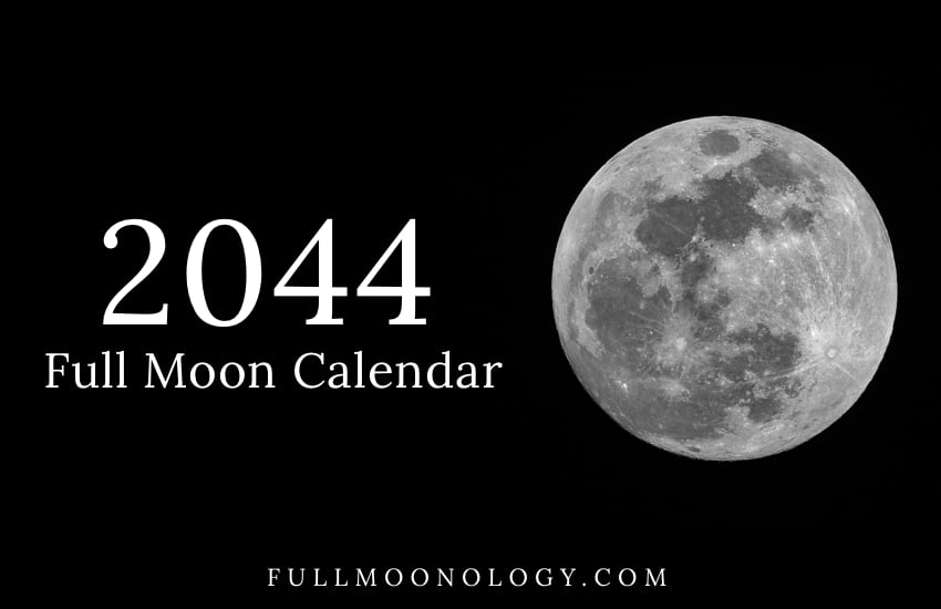 Photo of the full moon with the words Full Moon Calendar 2044