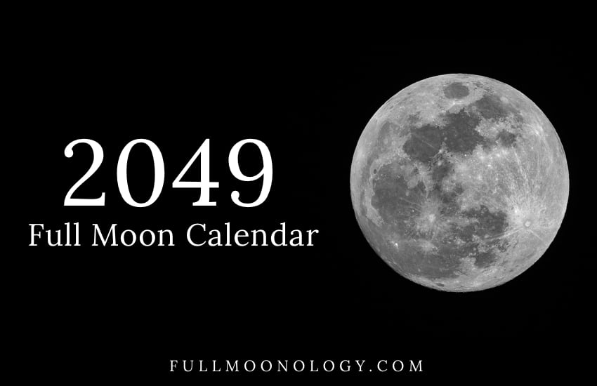 Photo of the full moon with the words Full Moon Calendar 2049