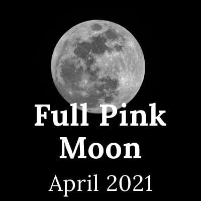 Full Pink Moon 2021: the April Full Moon