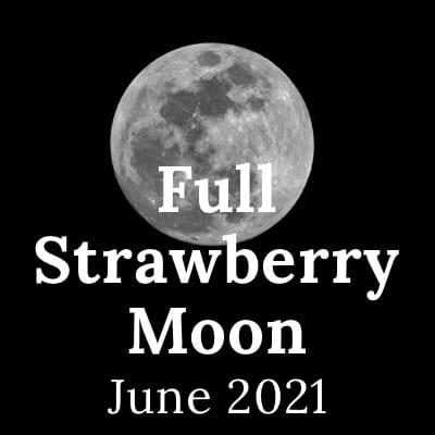 Full Strawberry Moon 2021: the June Full Moon