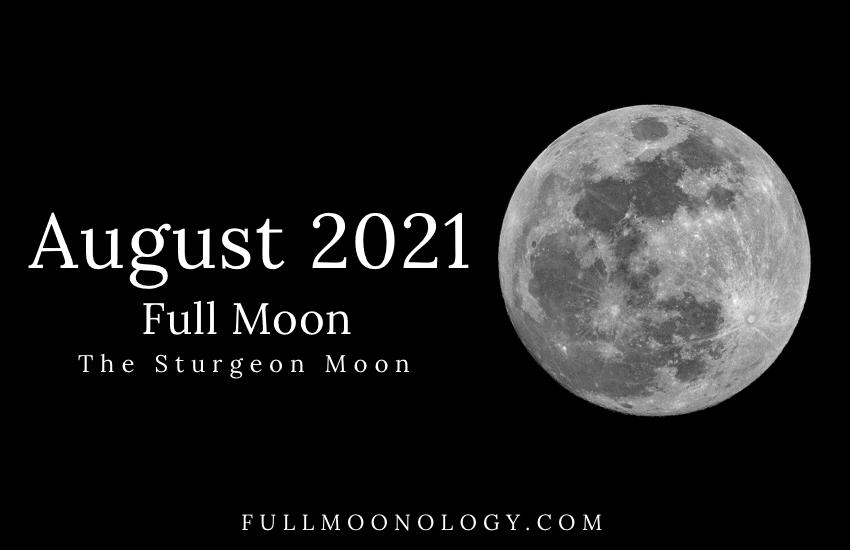 August 2021 Full Moon, Full Sturgeon Moon